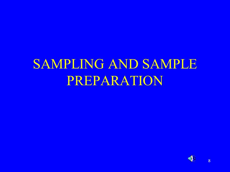 SAMPLING AND SAMPLE PREPARATION