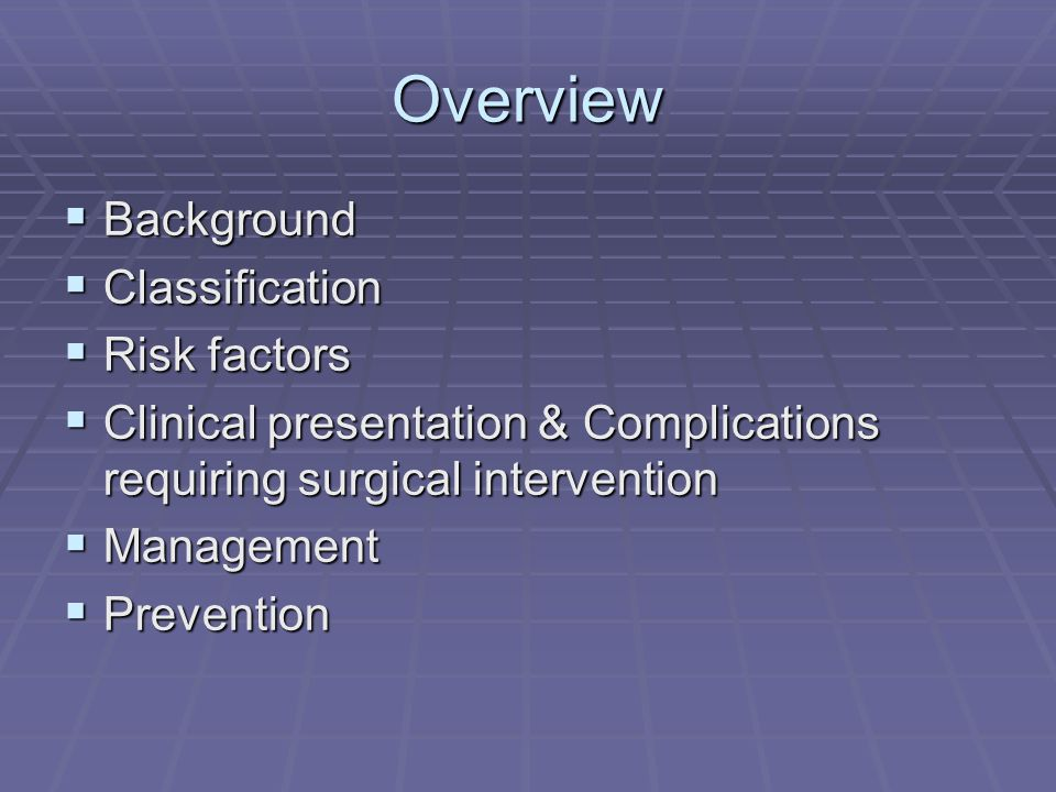 Overview Background Classification Risk factors