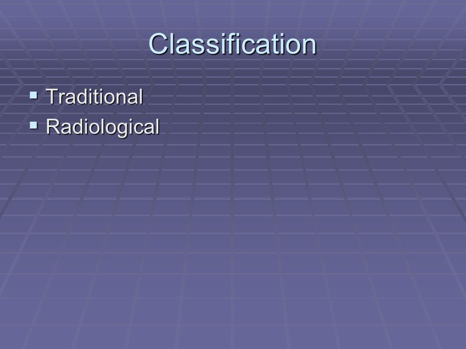 Classification Traditional Radiological