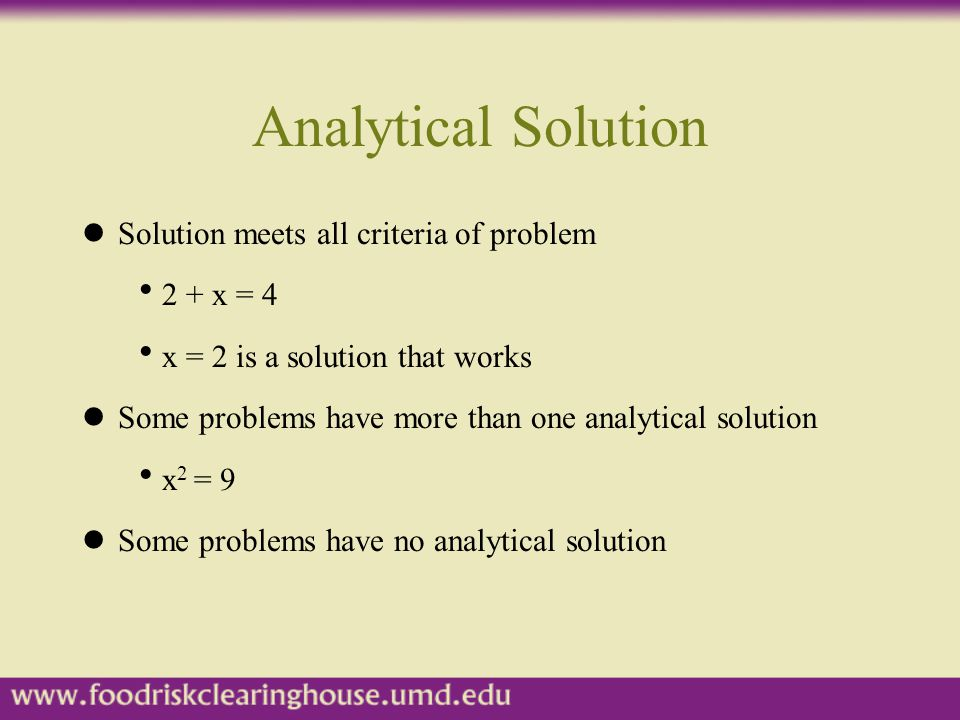 Analytical Solution Solution meets all criteria of problem 2 + x = 4