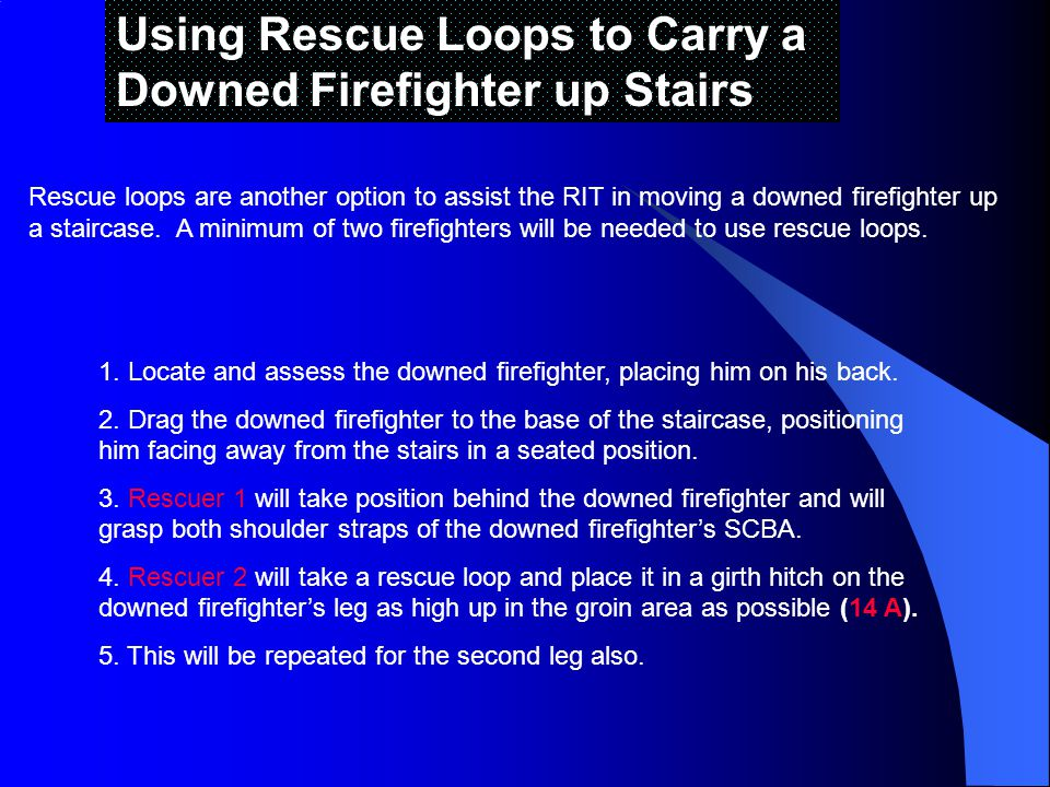 Using Rescue Loops to Carry a Downed Firefighter up Stairs