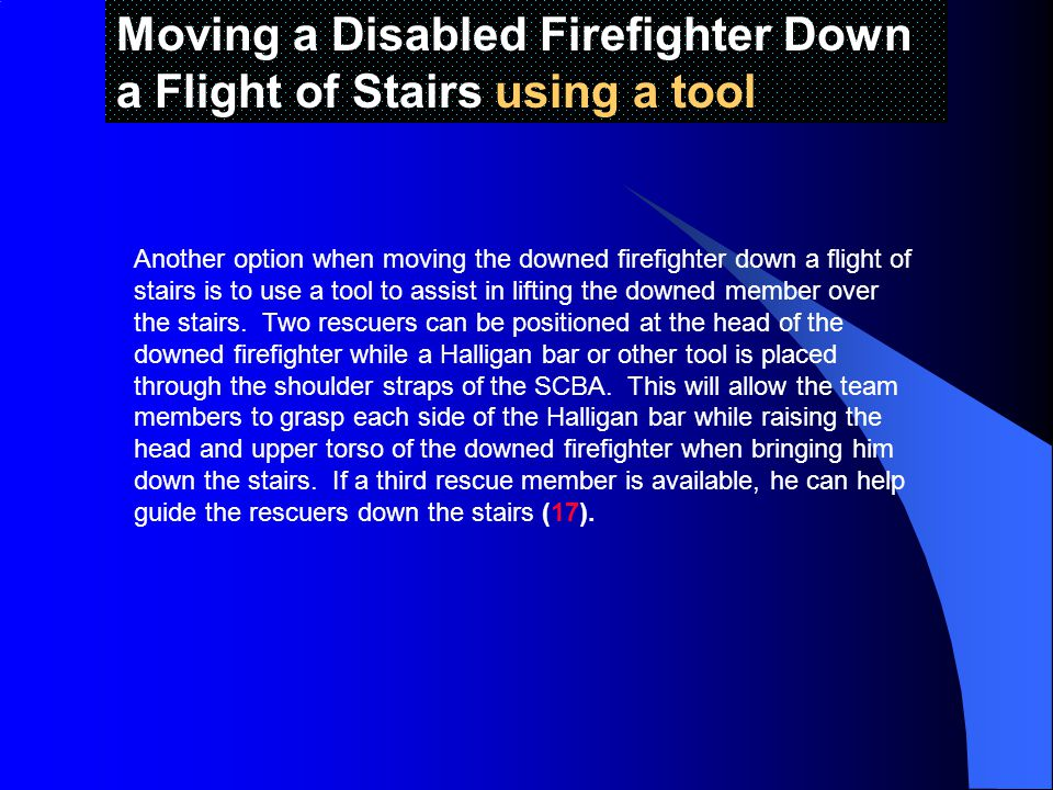 Moving a Disabled Firefighter Down a Flight of Stairs using a tool