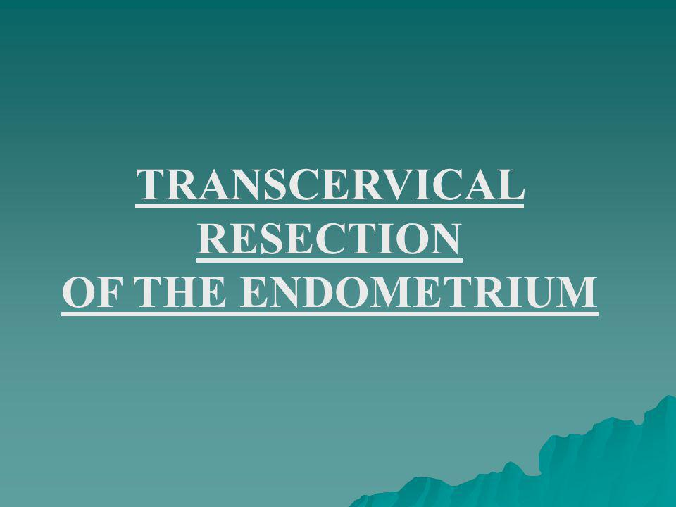 TRANSCERVICAL RESECTION