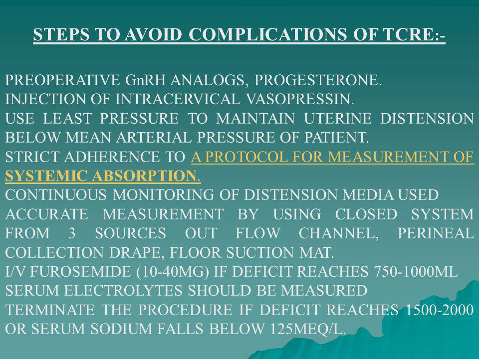 STEPS TO AVOID COMPLICATIONS OF TCRE:-