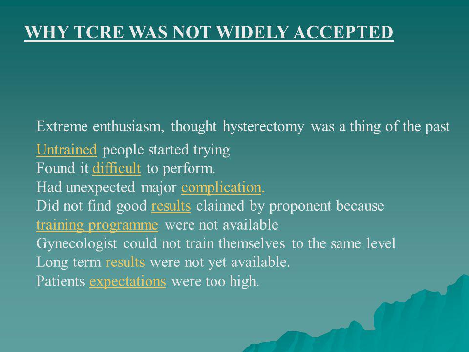 WHY TCRE WAS NOT WIDELY ACCEPTED