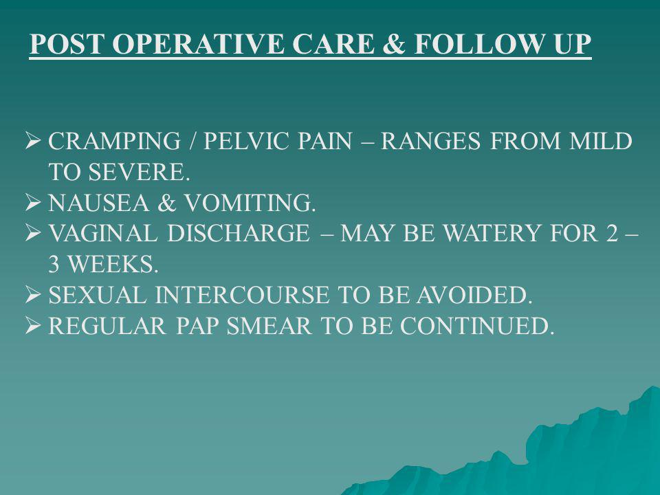 POST OPERATIVE CARE & FOLLOW UP