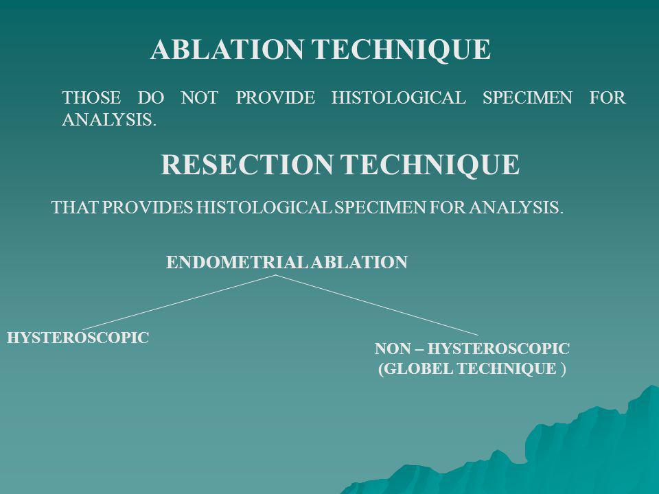 ABLATION TECHNIQUE RESECTION TECHNIQUE