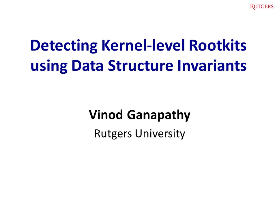 Detecting Kernel-level Rootkits using Data Structure Invariants