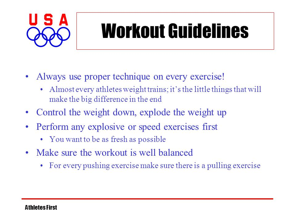 Workout Guidelines Always use proper technique on every exercise!
