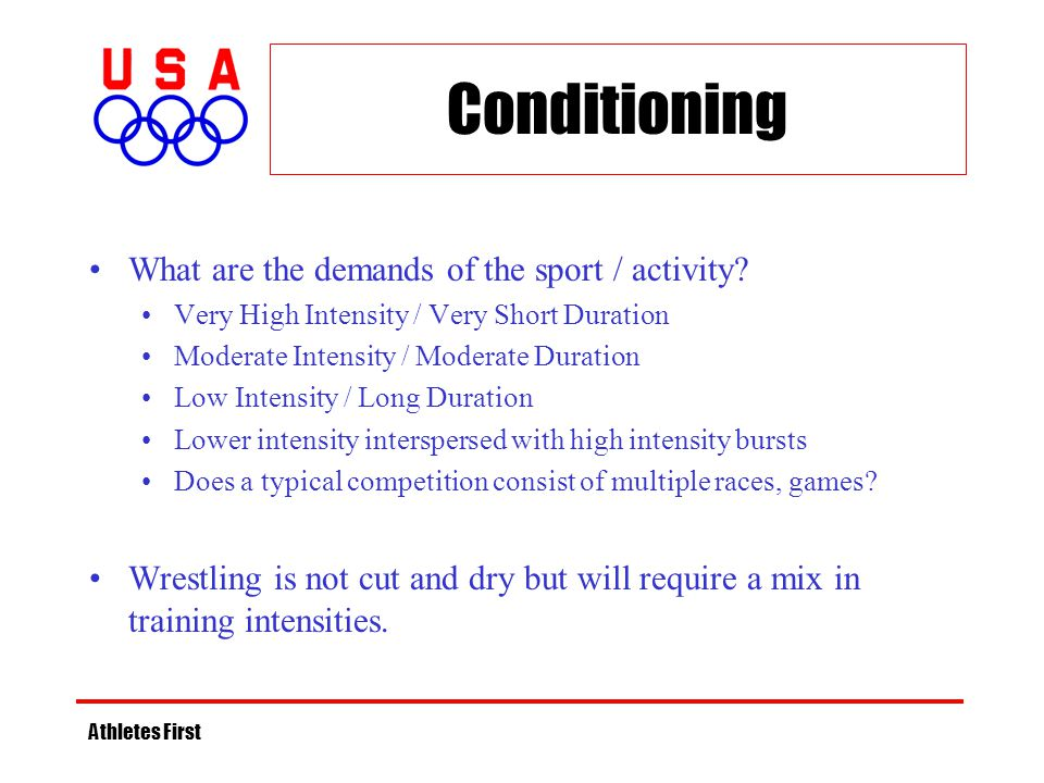 Conditioning What are the demands of the sport / activity