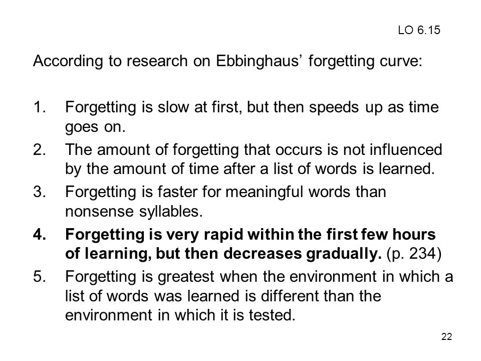 According to research on Ebbinghaus' forgetting curve: