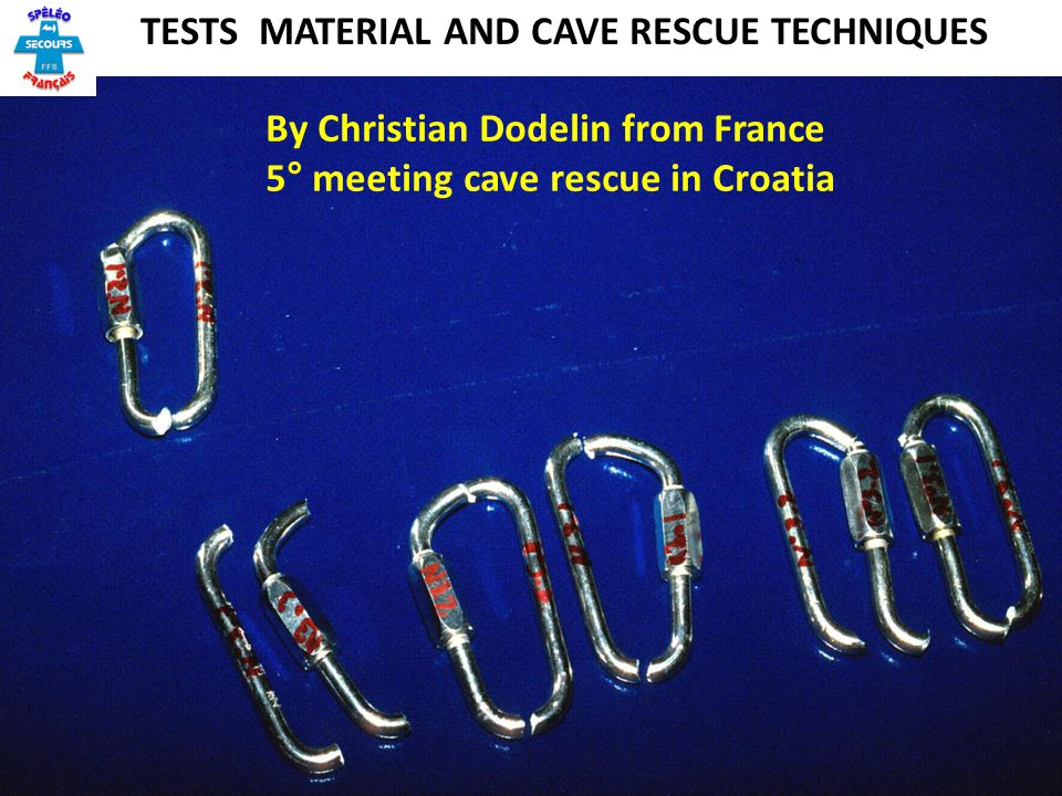 TESTS MATERIAL AND CAVE RESCUE TECHNIQUES