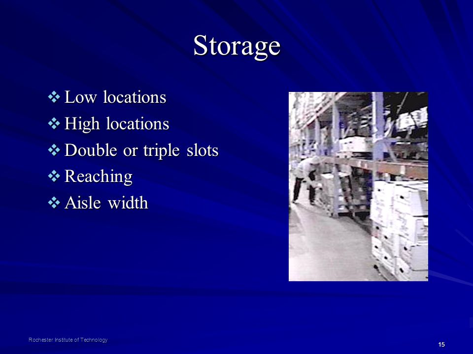 Storage Low locations High locations Double or triple slots Reaching