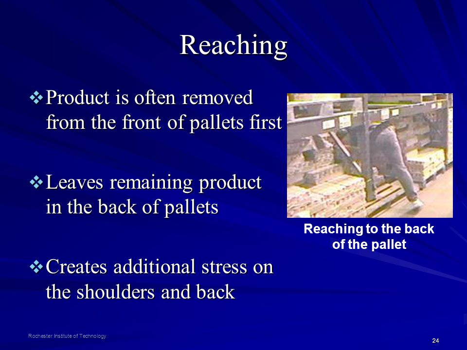 Reaching Product is often removed from the front of pallets first