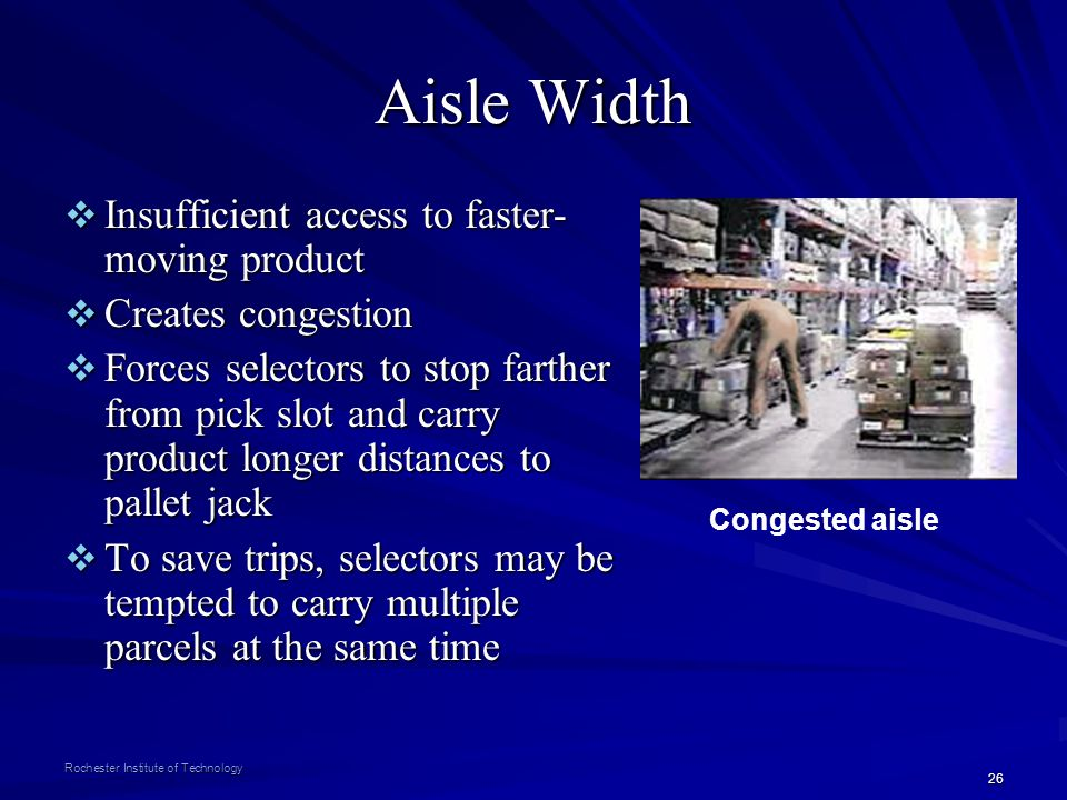 Aisle Width Insufficient access to faster-moving product