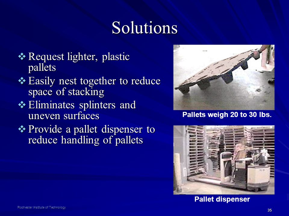 Solutions Request lighter, plastic pallets