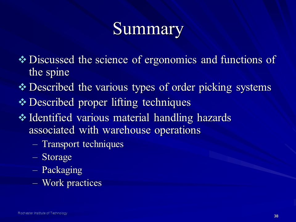 Summary Discussed the science of ergonomics and functions of the spine