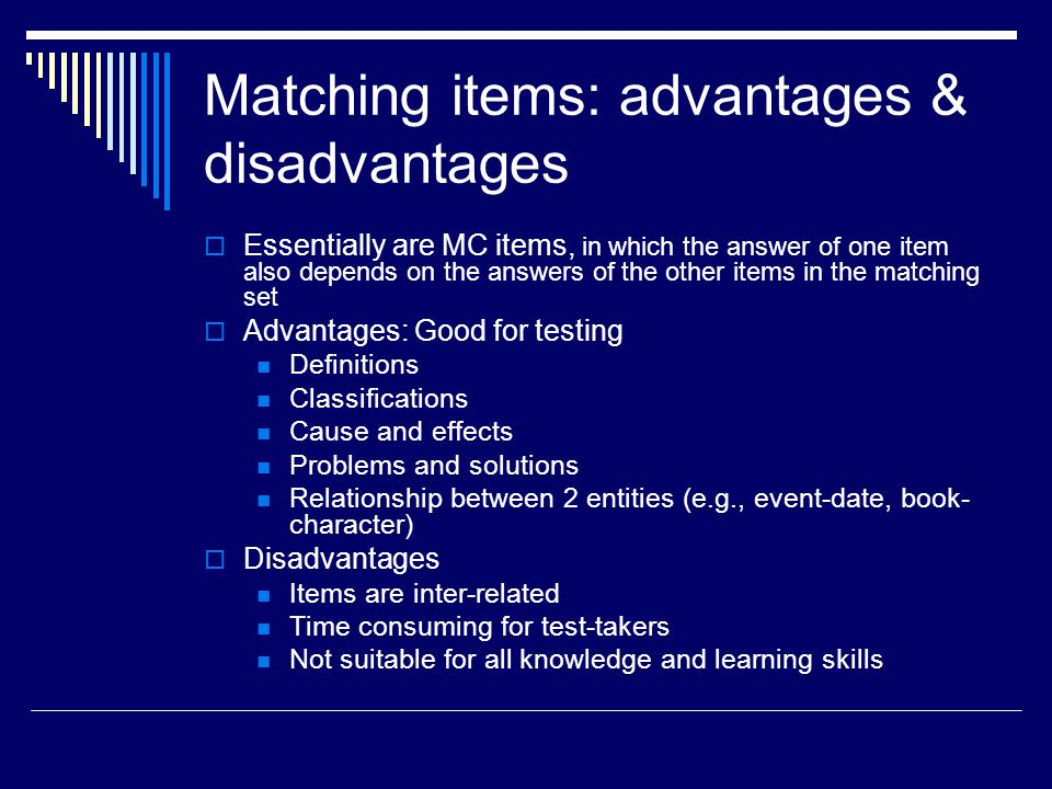 Matching items: advantages & disadvantages