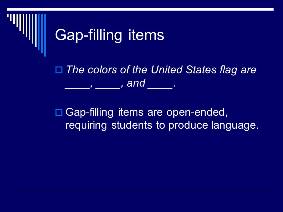 Gap-filling items The colors of the United States flag are ____, ____, and ____.