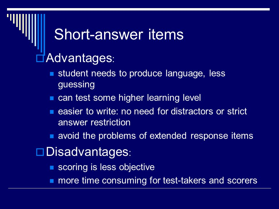 Short-answer items Advantages: Disadvantages: