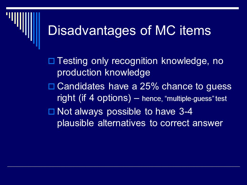 Disadvantages of MC items