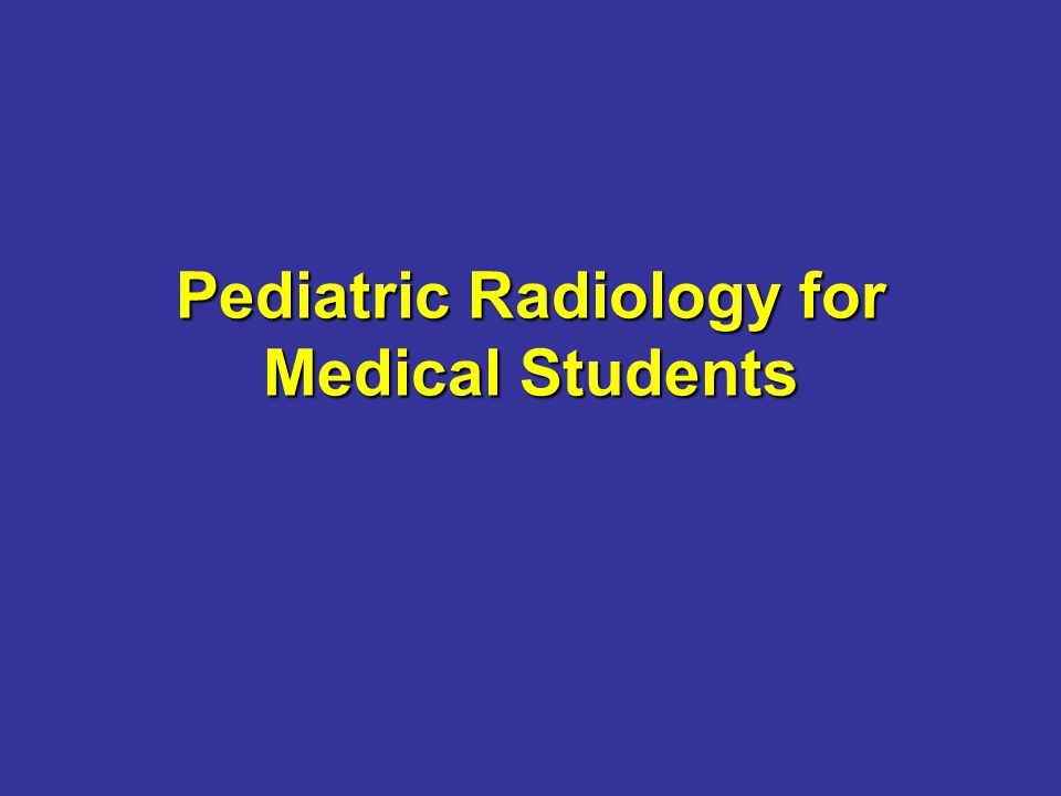 Pediatric Radiology for Medical Students