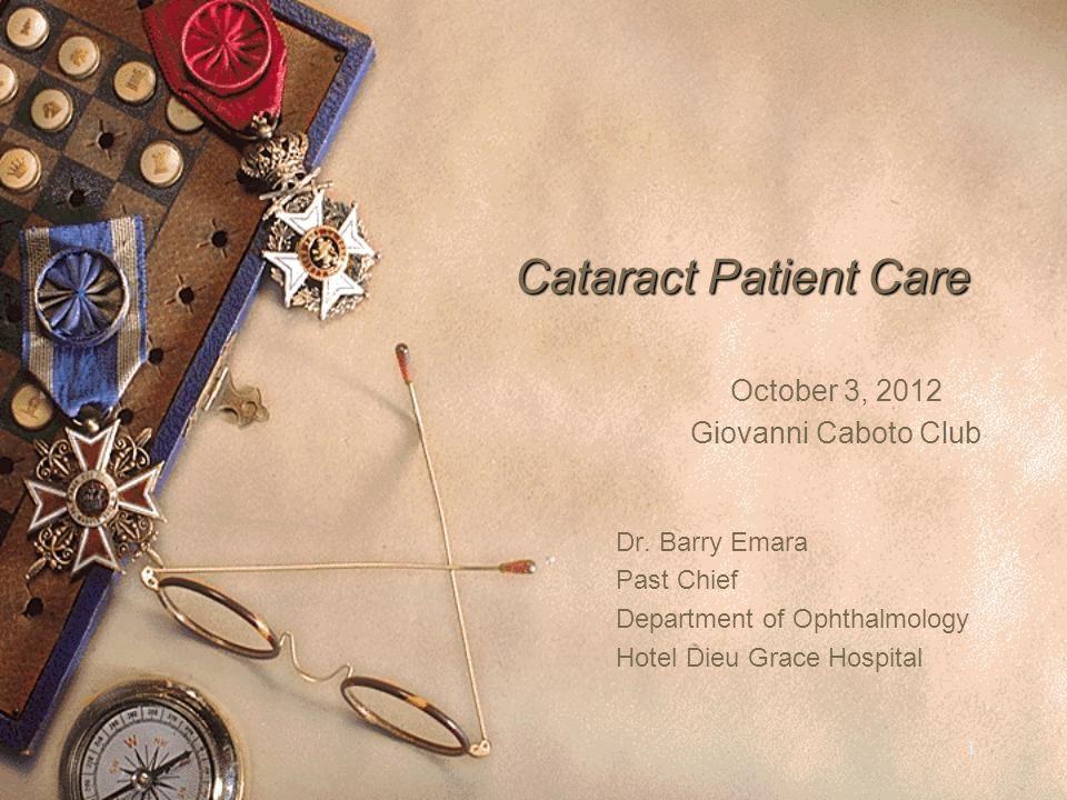 Cataract Patient Care October 3, 2012 Giovanni Caboto Club