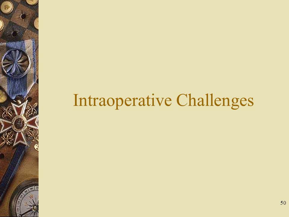 Intraoperative Challenges