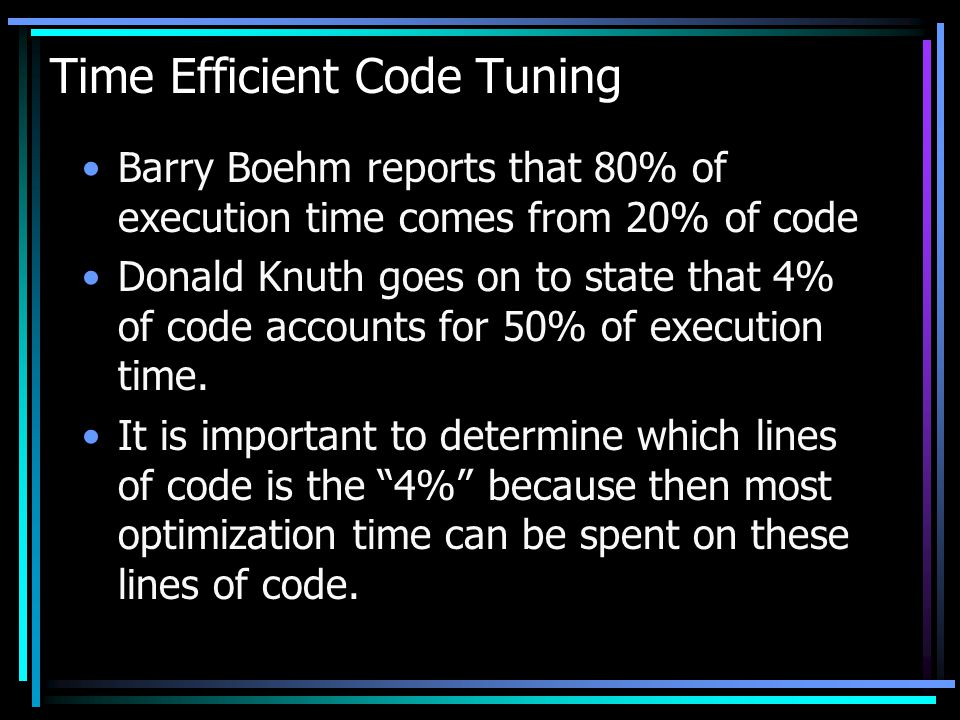 Time Efficient Code Tuning