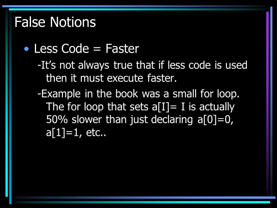 False Notions Less Code = Faster