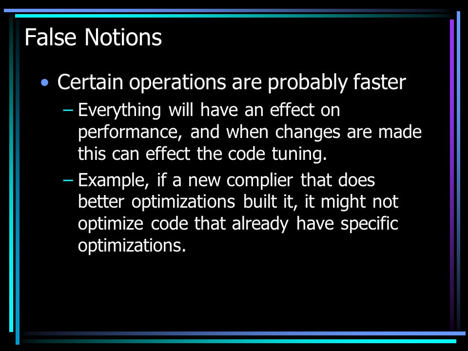 False Notions Certain operations are probably faster