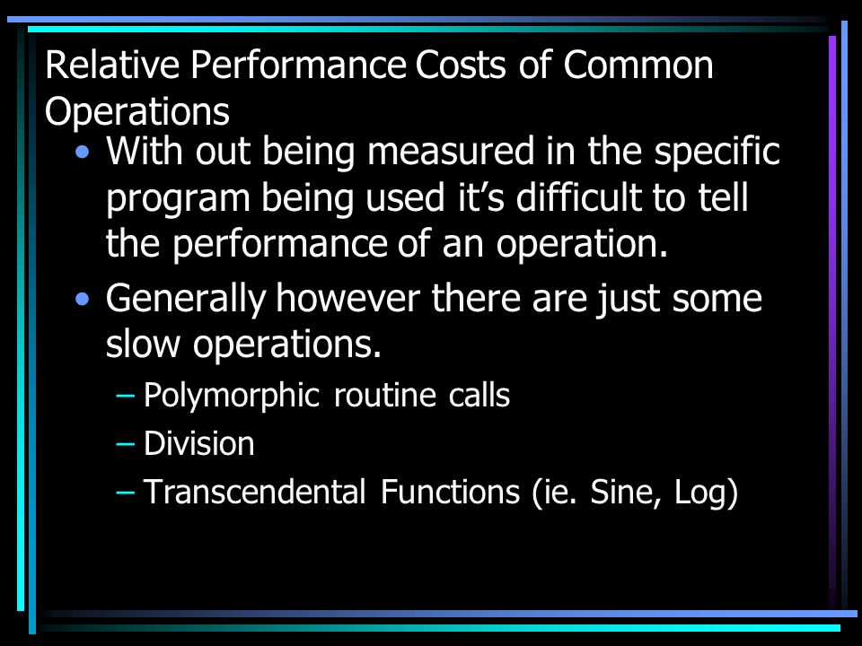 Relative Performance Costs of Common Operations