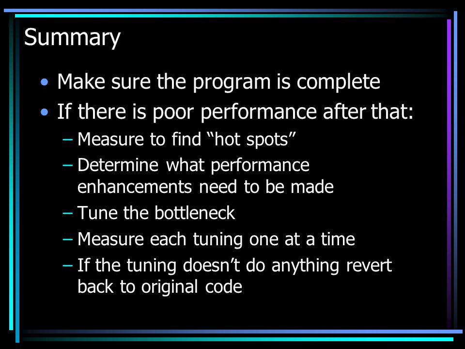 Summary Make sure the program is complete