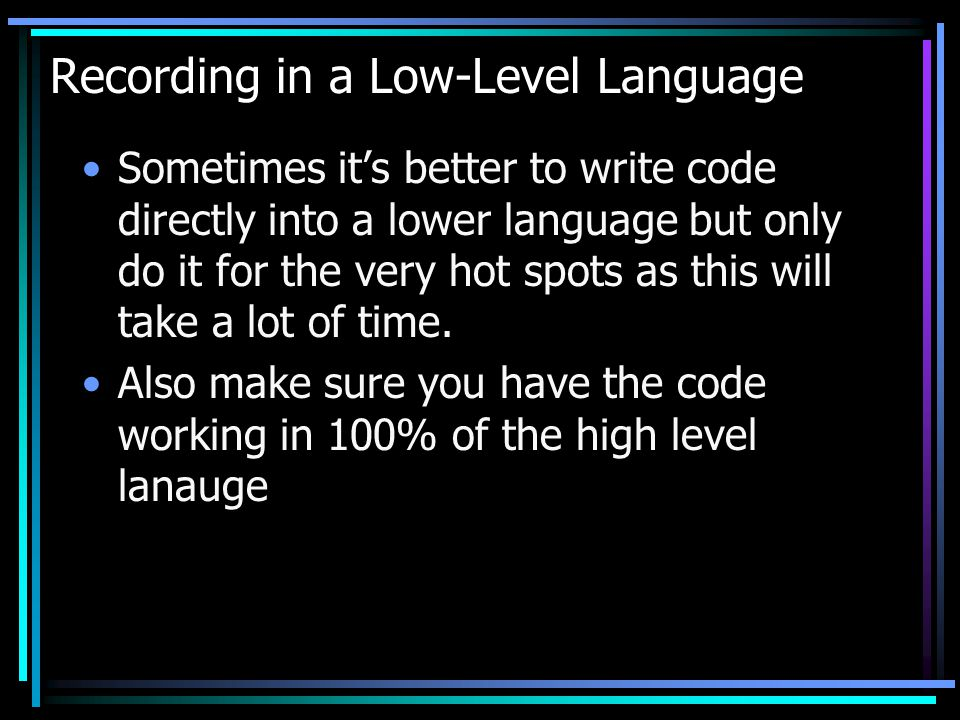 Recording in a Low-Level Language