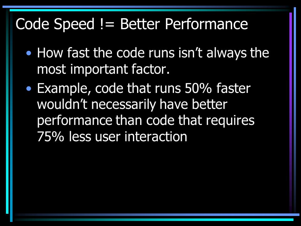 Code Speed != Better Performance