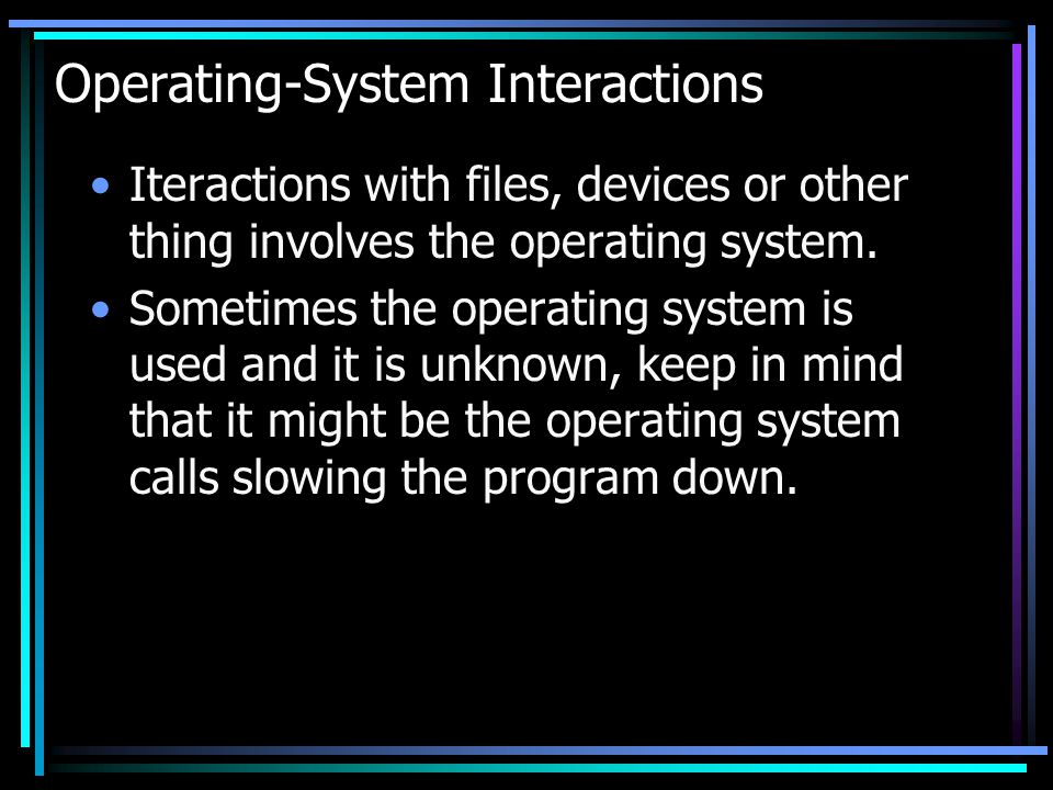 Operating-System Interactions