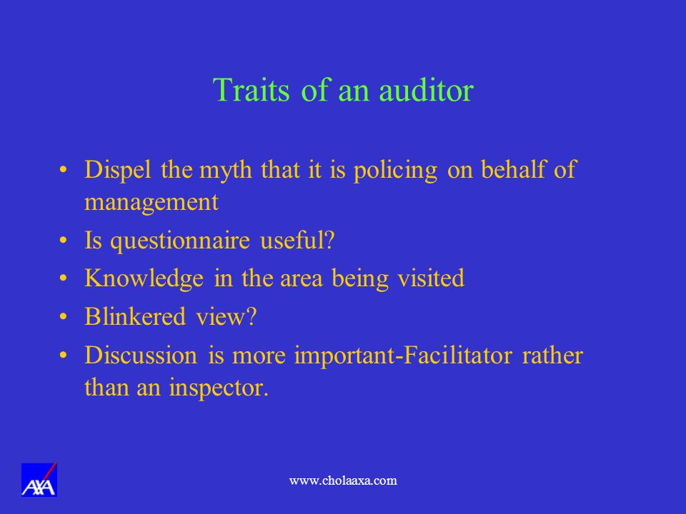 Traits of an auditor Dispel the myth that it is policing on behalf of management. Is questionnaire useful