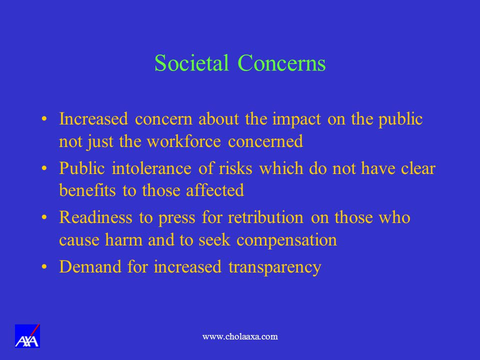 Societal Concerns Increased concern about the impact on the public not just the workforce concerned.