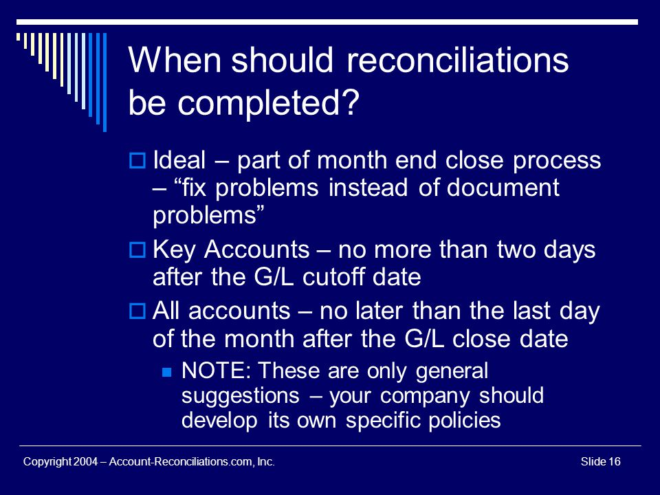 When should reconciliations be completed