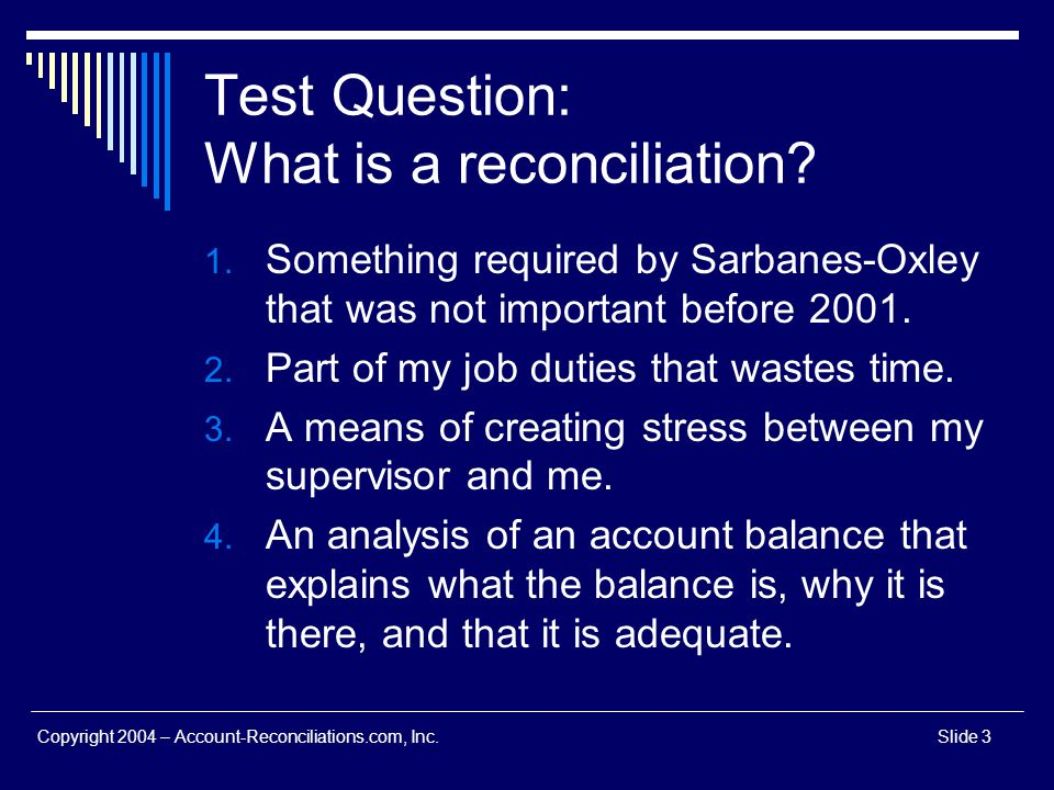 Test Question: What is a reconciliation