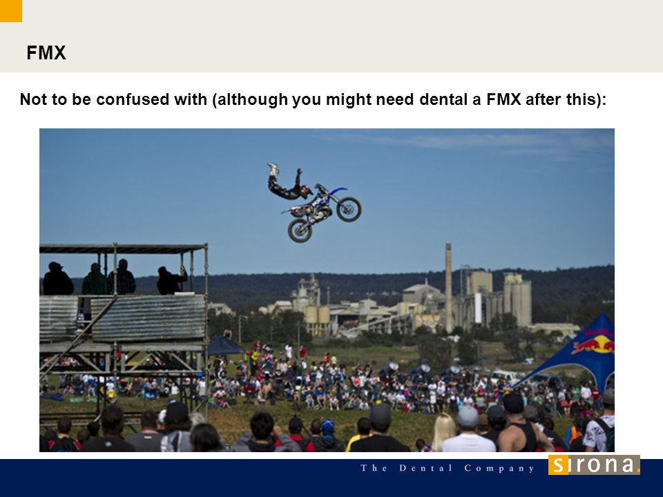 FMX Not to be confused with (although you might need dental a FMX after this):