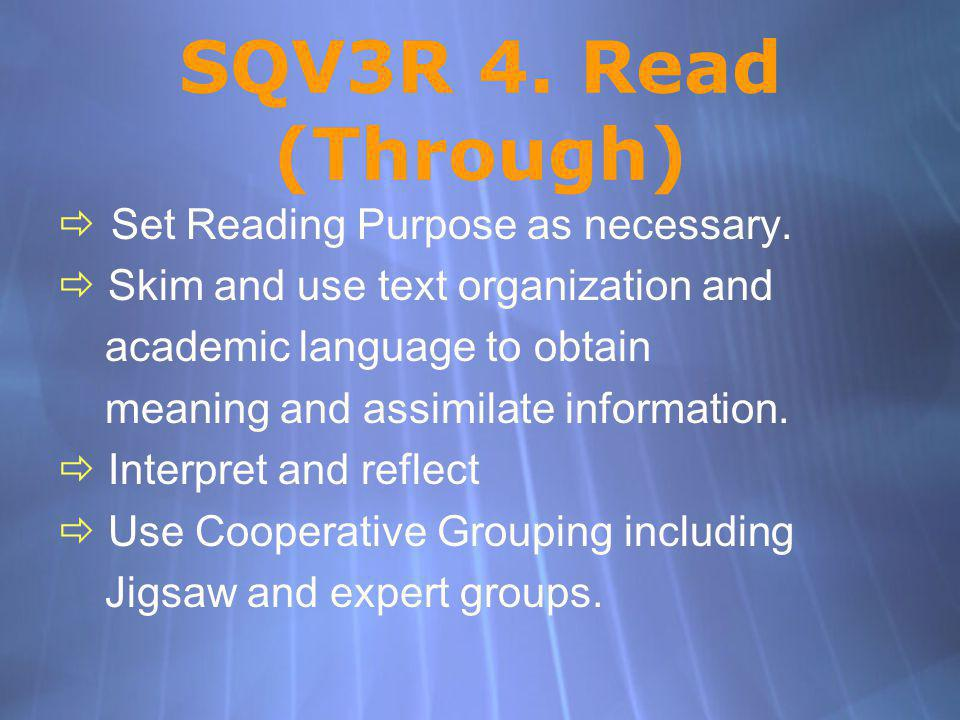 SQV3R 4. Read (Through) Set Reading Purpose as necessary.