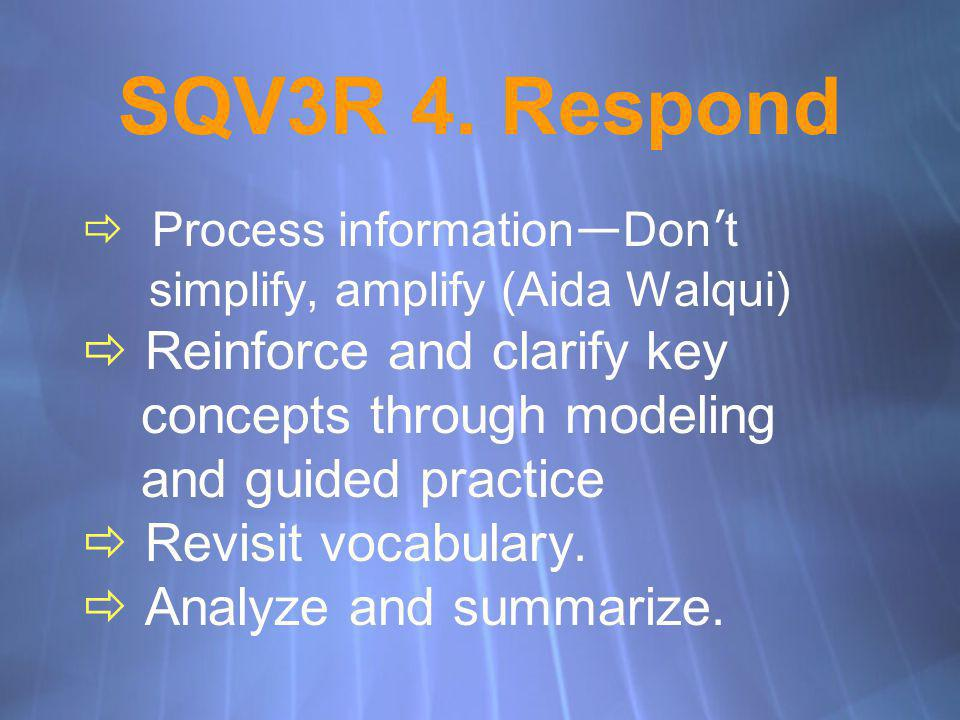 SQV3R 4. Respond Reinforce and clarify key concepts through modeling