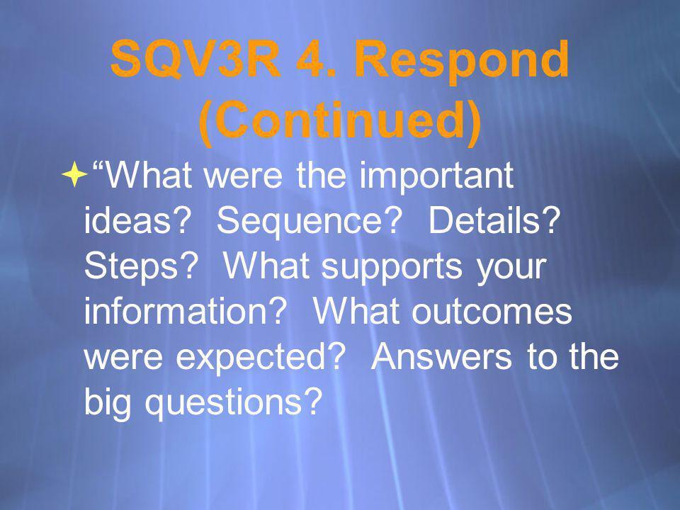 SQV3R 4. Respond (Continued)