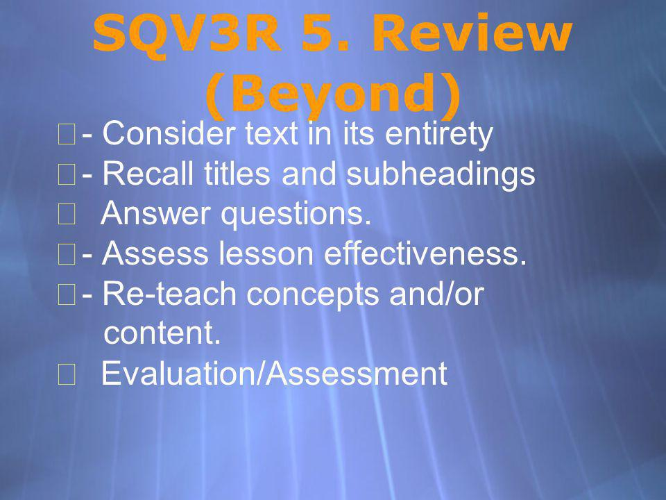 SQV3R 5. Review (Beyond) - Consider text in its entirety