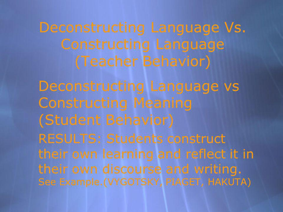Deconstructing Language Vs. Constructing Language (Teacher Behavior)