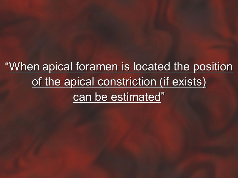 When apical foramen is located the position
