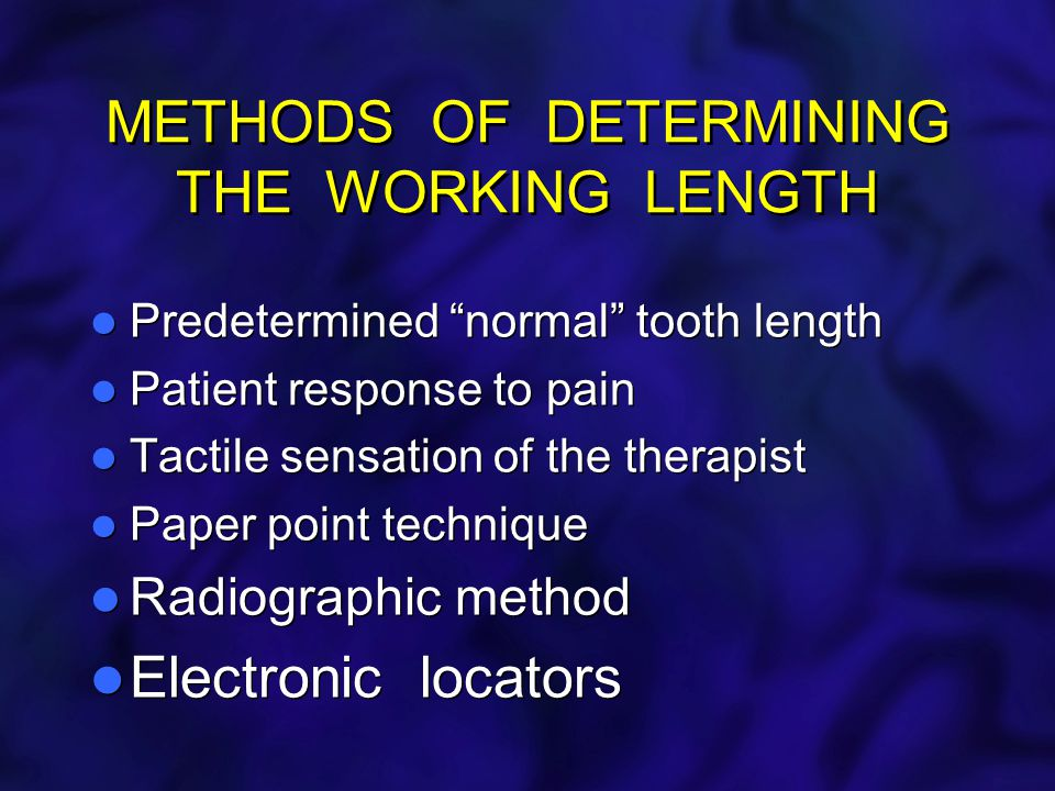 METHODS OF DETERMINING THE WORKING LENGTH