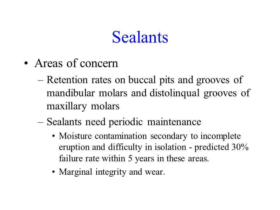 Sealants Areas of concern
