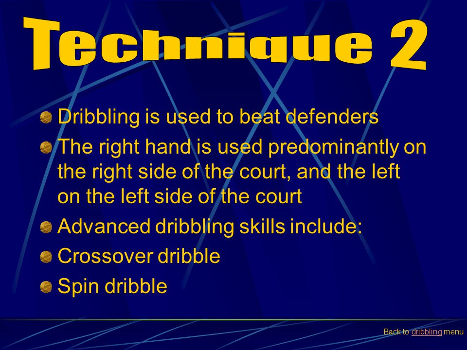 Technique 2 Dribbling is used to beat defenders